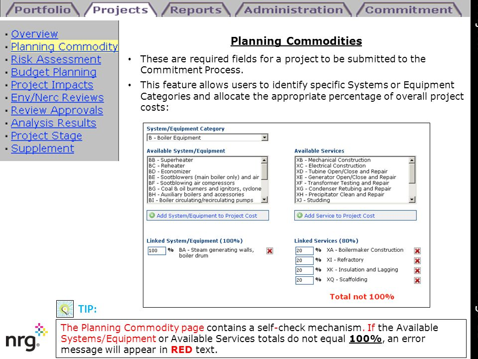 Planning Commodities These are required fields for a project to be submitted to the Commitment Process. This feature allows users to identify specific