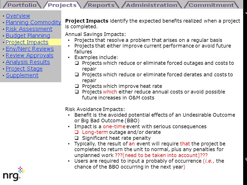 Project Impacts identify the expected benefits realized when a project is completed. Annual Savings Impacts: Projects that resolve a problem that aris