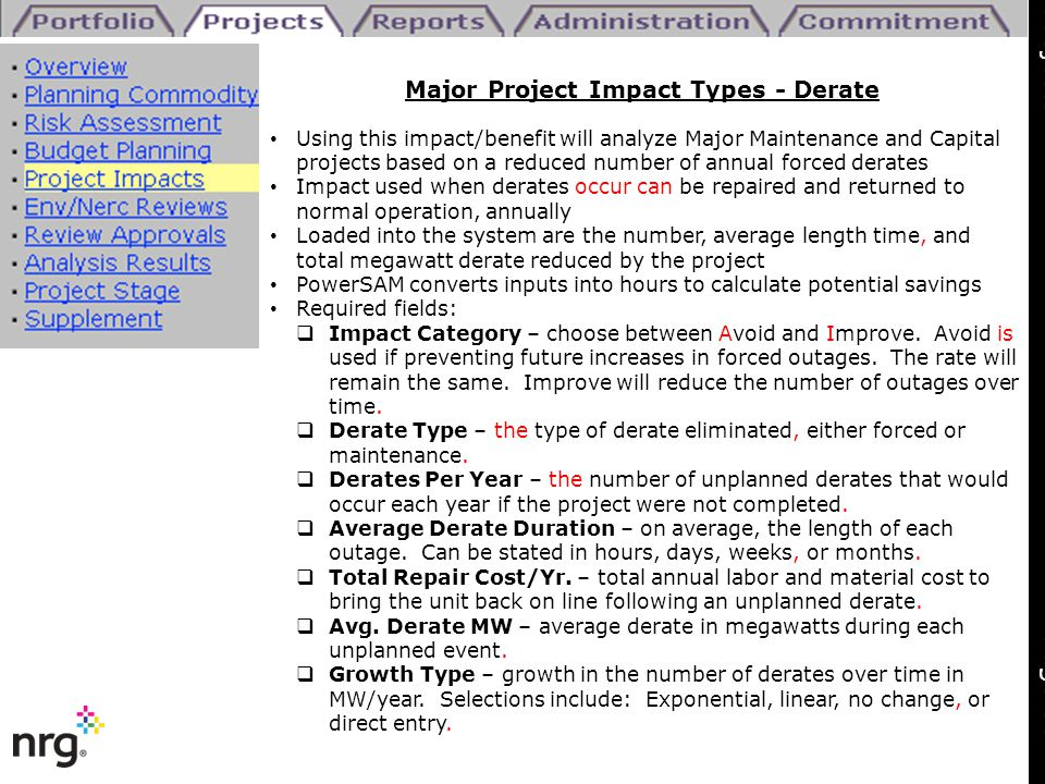 Major Project Impact Types - Derate Using this impact/benefit will analyze Major Maintenance and Capital projects based on a reduced number of annual