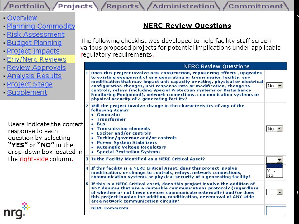 "NERC Review Questions Users indicate the correct response to each question by selecting ""YES"" or ""NO"" in the drop-down box located in the right-side c"