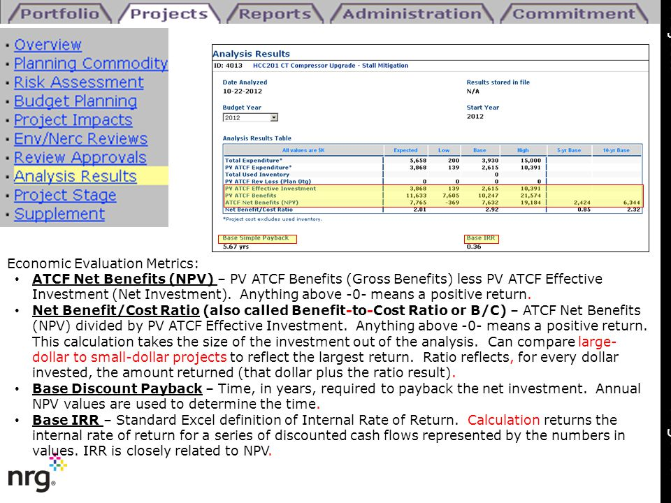 Economic Evaluation Metrics: ATCF Net Benefits (NPV) – PV ATCF Benefits (Gross Benefits) less PV ATCF Effective Investment (Net Investment). Anything