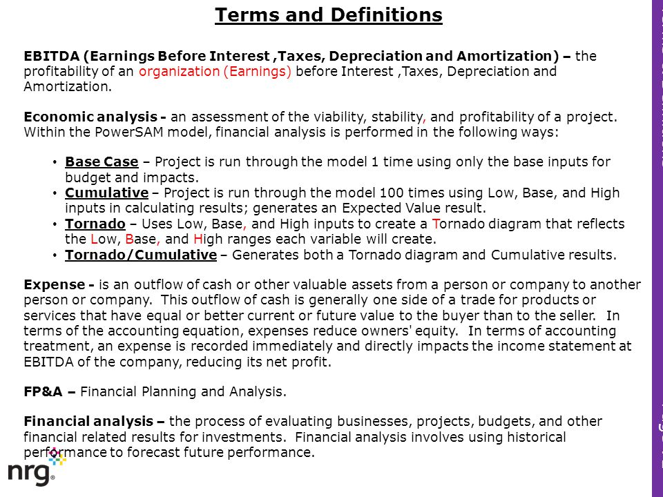 EBITDA (Earnings Before Interest,Taxes, Depreciation and Amortization) – the profitability of an organization (Earnings) before Interest,Taxes, Deprec