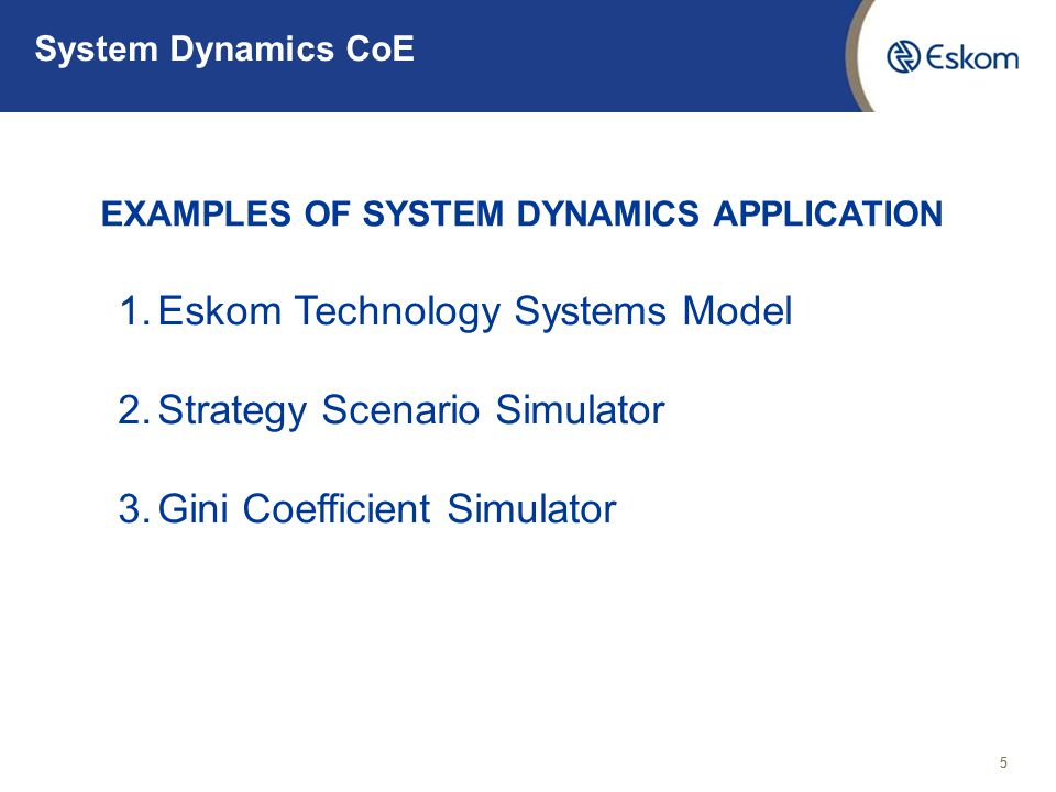 System Dynamics CoE Eskom Technology Systems Simulator: E-TechSim 6 CAUTION: BY RUNNING THE MODEL, YOU HAVE NOT CONSULTED THE ORACLE!.