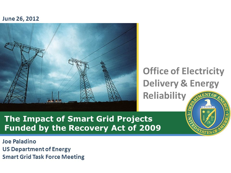 Office of Electricity Delivery and Energy Reliability SGIG Deployment Status 2 9.3 of 15.5 million residential and commercial smart meters Distribution automation equipment on 4,200 out of 6,500 circuits 195 out of over 800 networked phasor measurement units