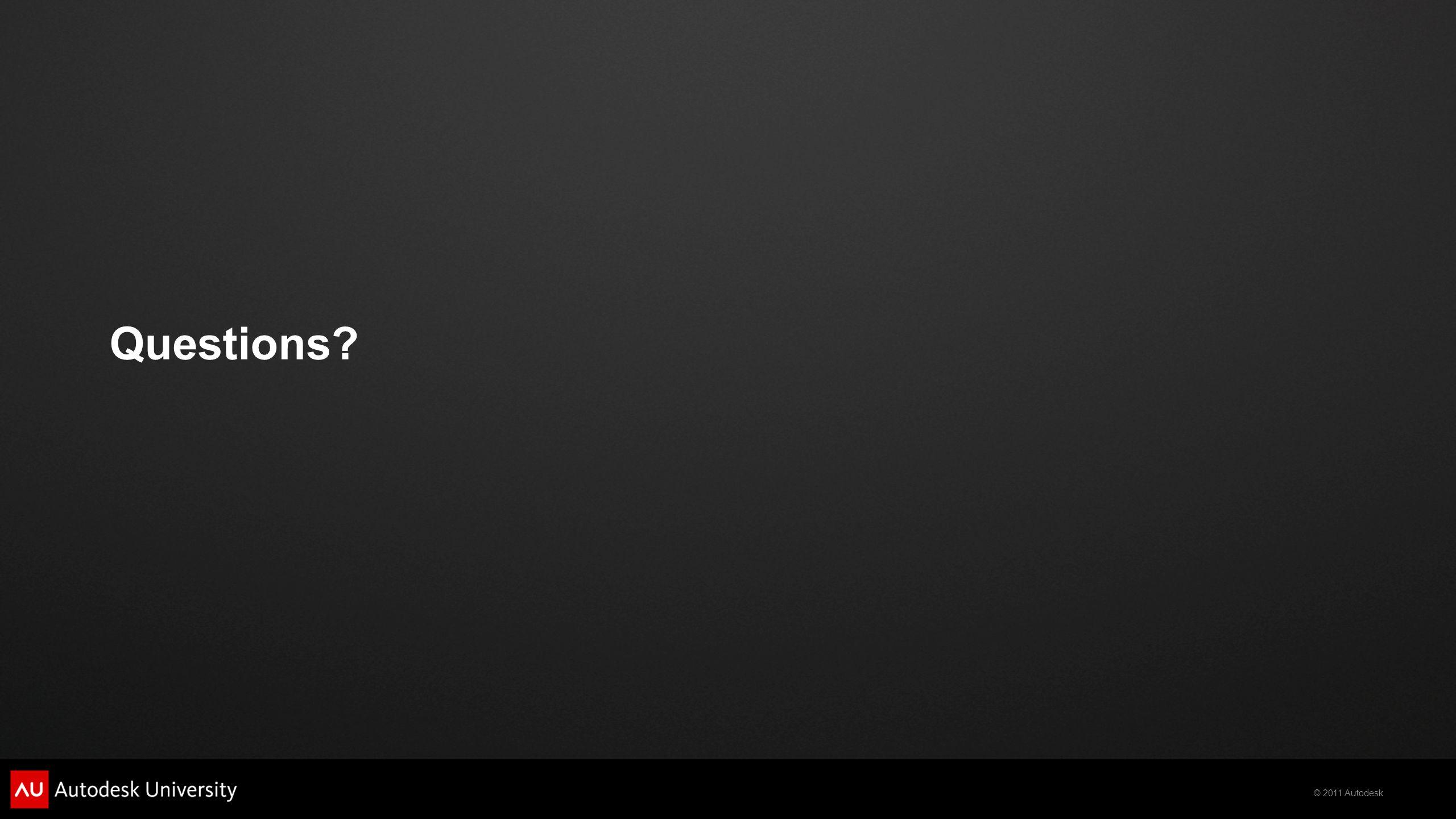 © 2011 Autodesk Questions?