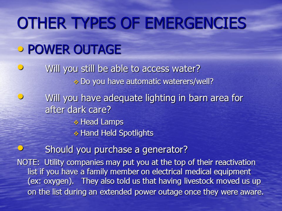 OTHER TYPES OF EMERGENCIES POWER OUTAGE POWER OUTAGE Will you still be able to access water.