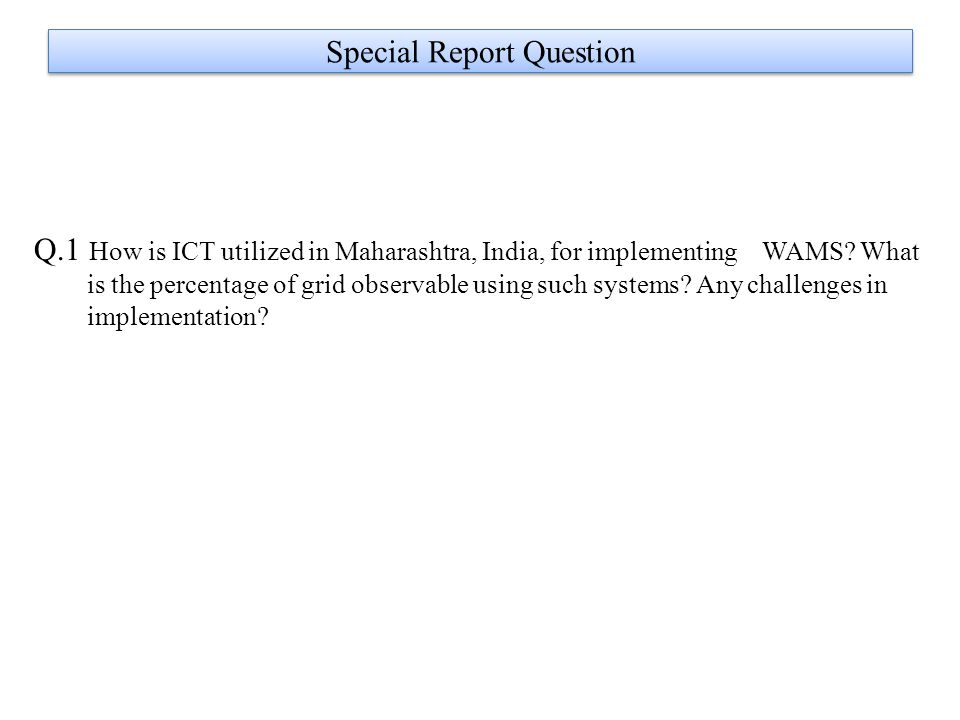 Special Report Question Q.1 How is ICT utilized in Maharashtra, India, for implementing WAMS.