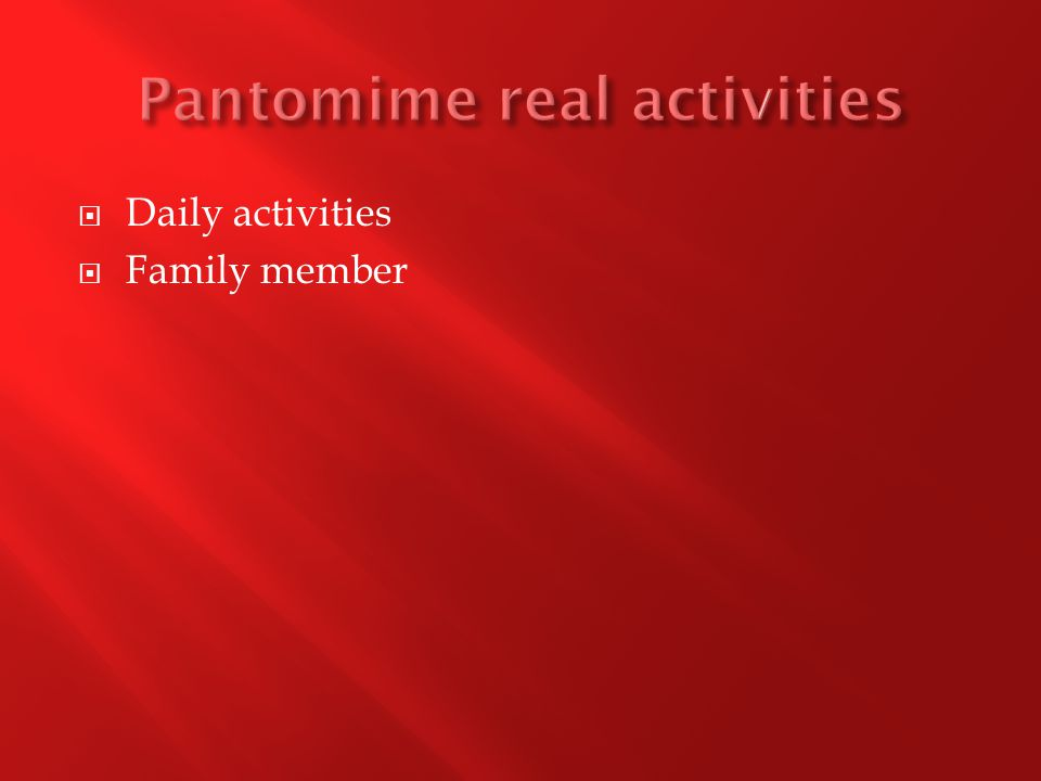  Daily activities  Family member