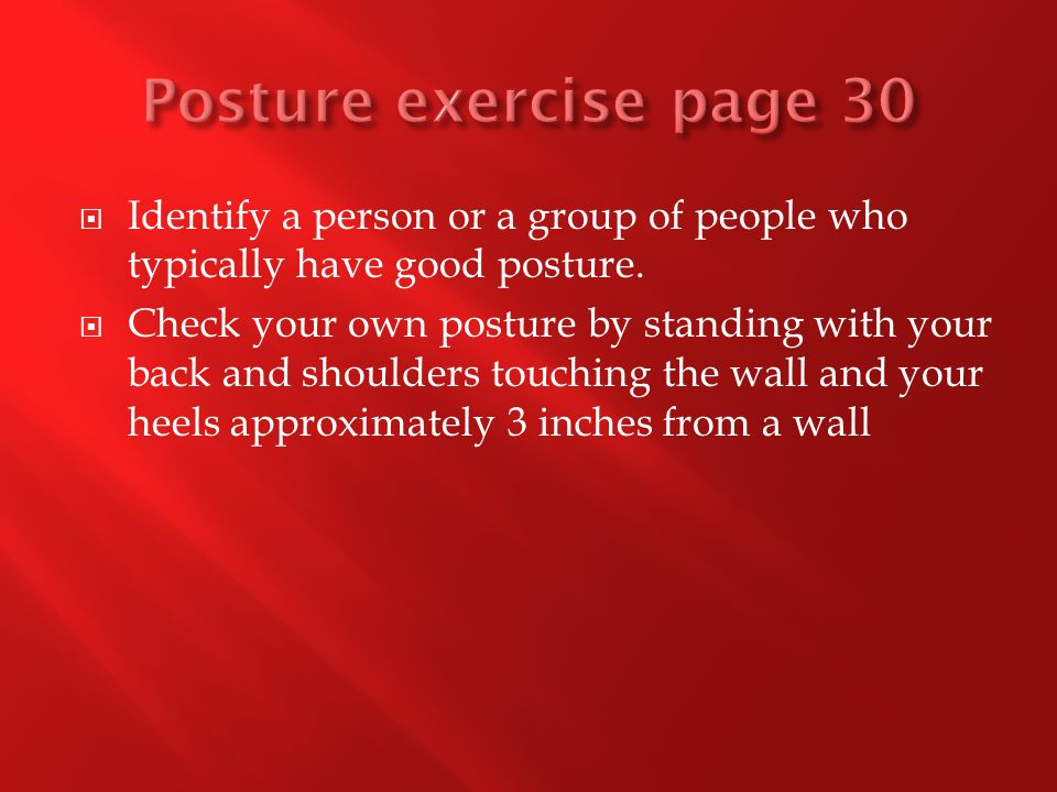  Identify a person or a group of people who typically have good posture.
