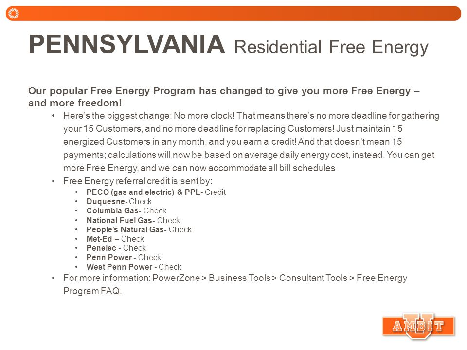 PENNSYLVANIA Residential Free Energy Our popular Free Energy Program has changed to give you more Free Energy – and more freedom.