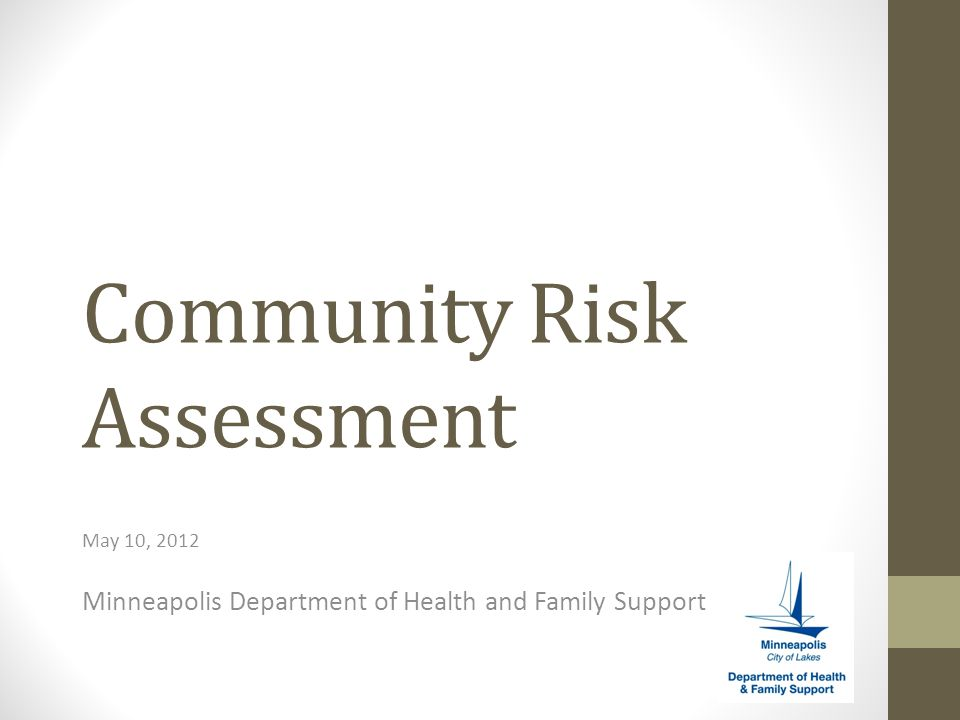 Community Risk Assessment May 10, 2012 Minneapolis Department of Health and Family Support