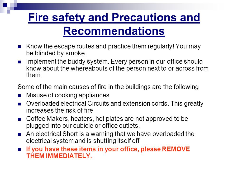 Fire safety and Precautions and Recommendations Know the escape routes and practice them regularly.