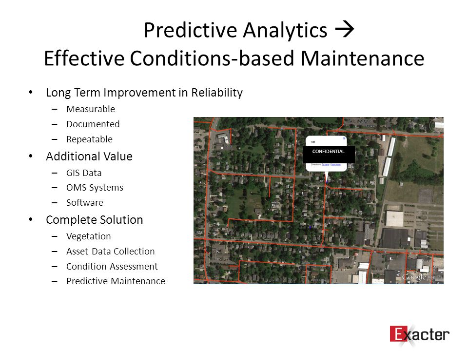 Predictive Analytics  Effective Conditions-based Maintenance Long Term Improvement in Reliability – Measurable – Documented – Repeatable Additional V