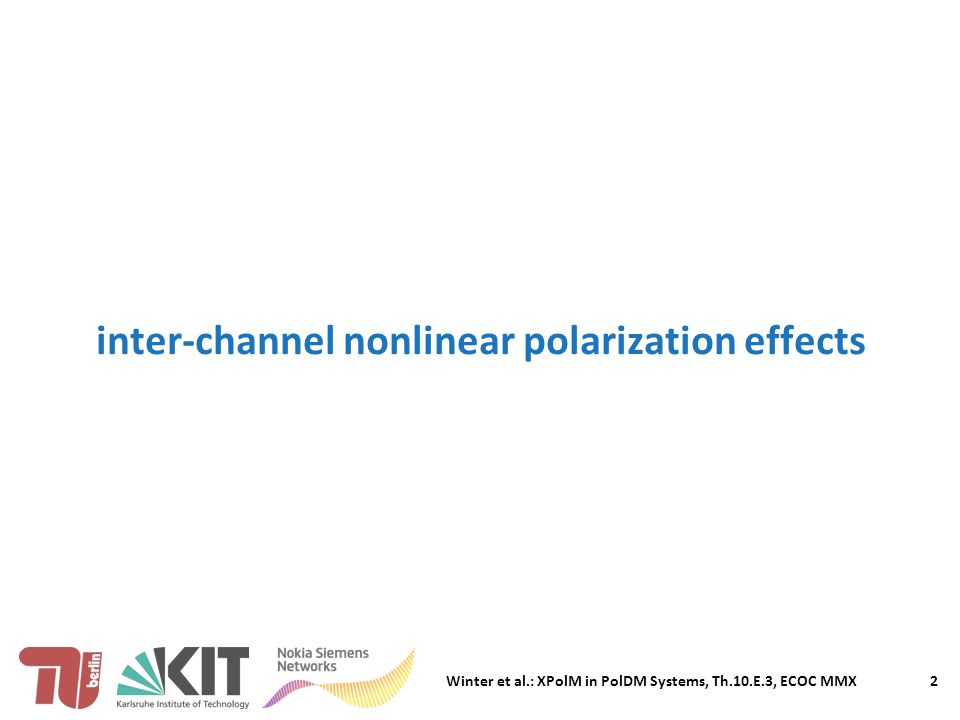 Winter et al.: XPolM in PolDM Systems, Th.10.E.3, ECOC MMX inter-channel nonlinear polarization effects 2