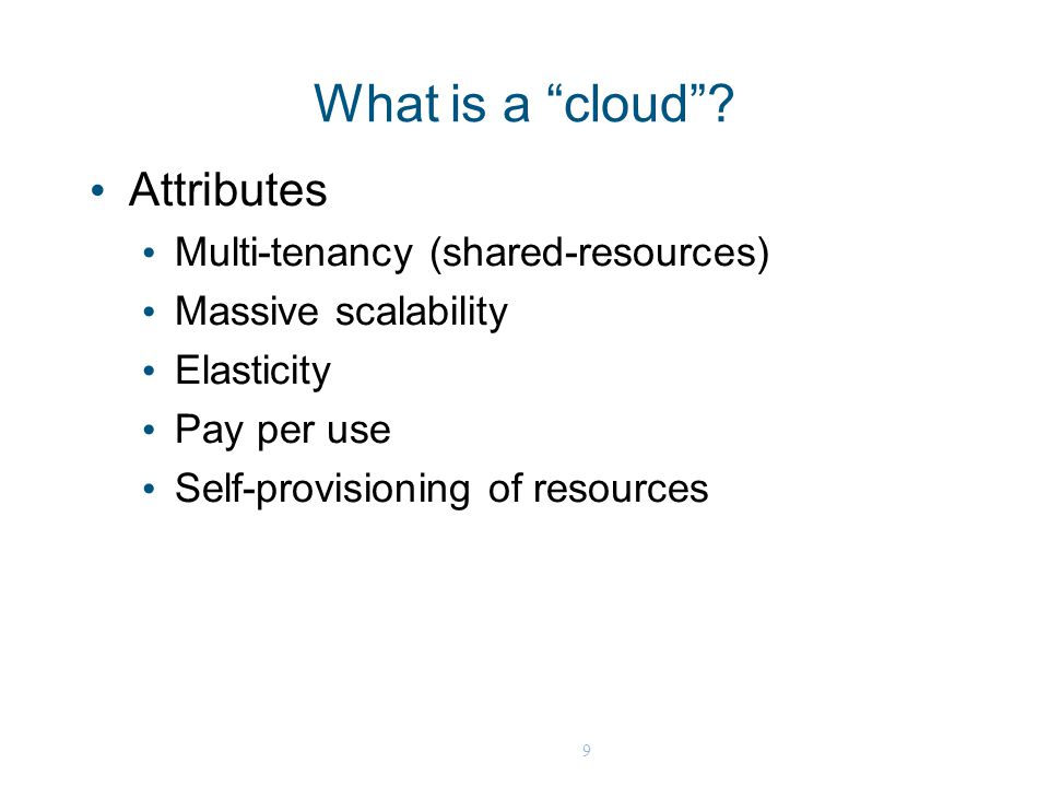 9 What is a cloud .