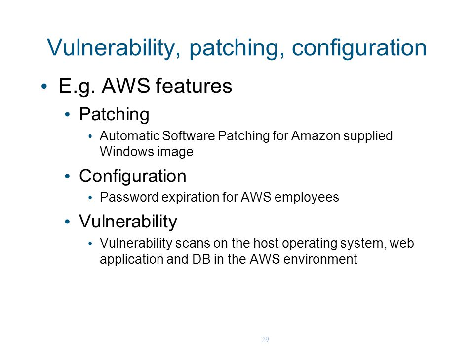 29 Vulnerability, patching, configuration E.g.