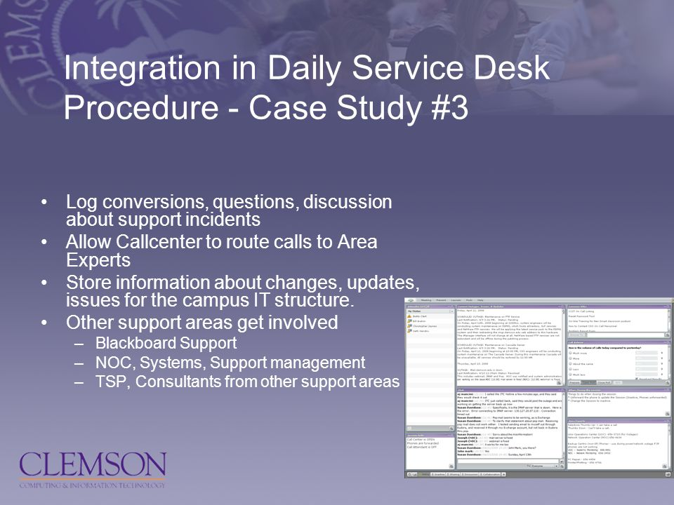 Log conversions, questions, discussion about support incidents Allow Callcenter to route calls to Area Experts Store information about changes, updates, issues for the campus IT structure.