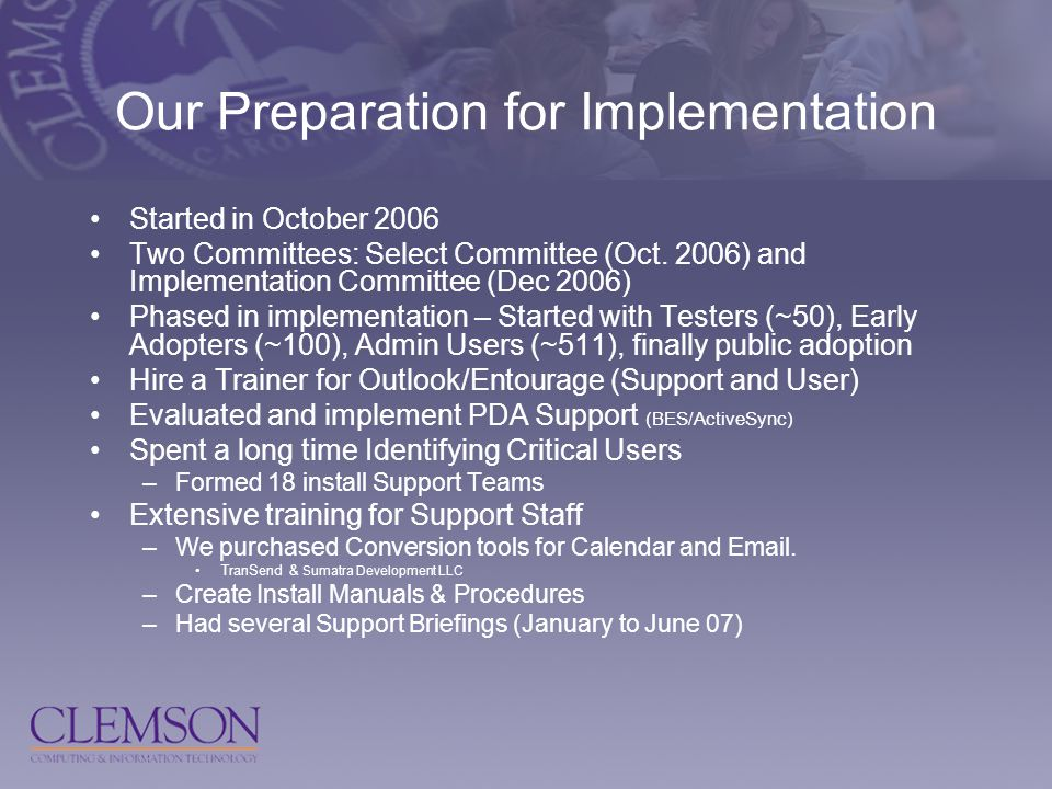 Our Preparation for Implementation Started in October 2006 Two Committees: Select Committee (Oct.