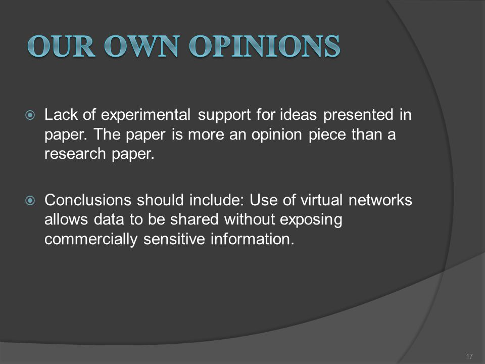  Lack of experimental support for ideas presented in paper. The paper is more an opinion piece than a research paper.  Conclusions should include: U
