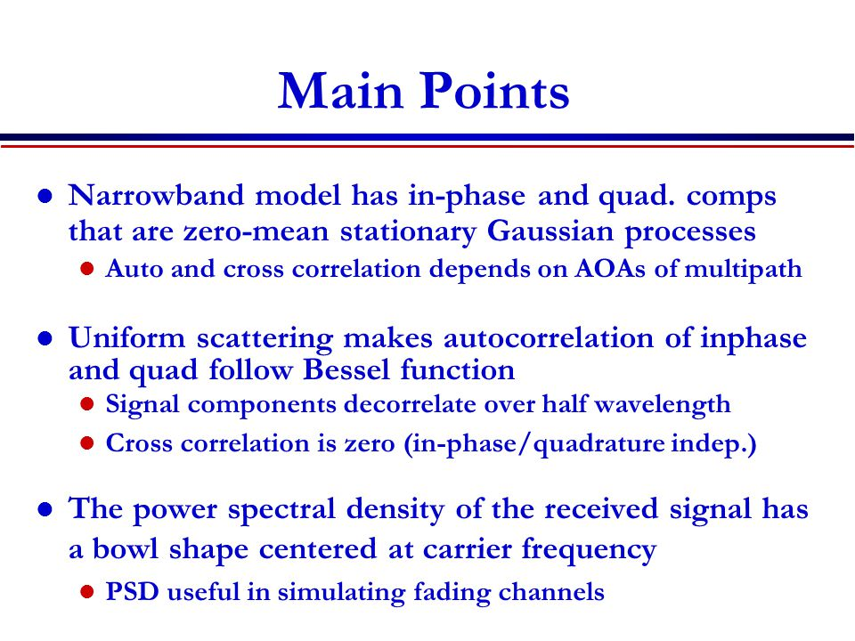 Main Points Narrowband model has in-phase and quad.