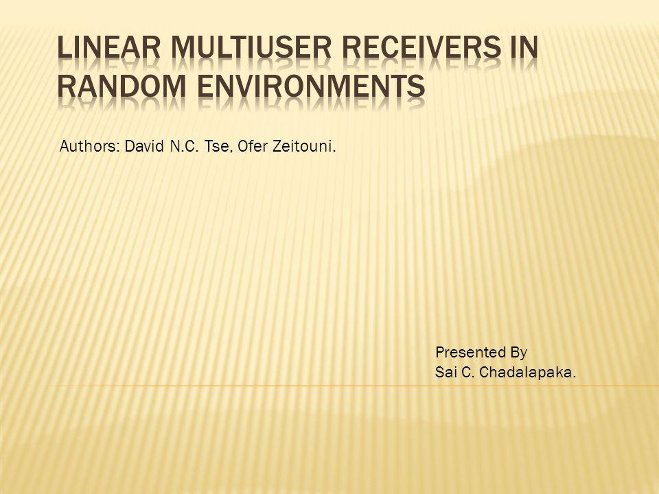 Authors: David N.C. Tse, Ofer Zeitouni. Presented By Sai C. Chadalapaka.
