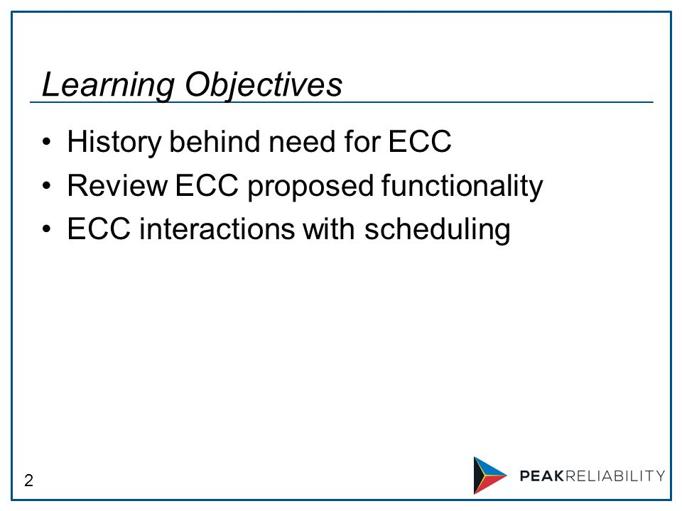 2 Learning Objectives History behind need for ECC Review ECC proposed functionality ECC interactions with scheduling