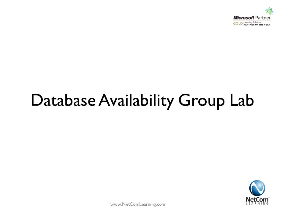 Database Availability Group Lab www.NetComLearning.com