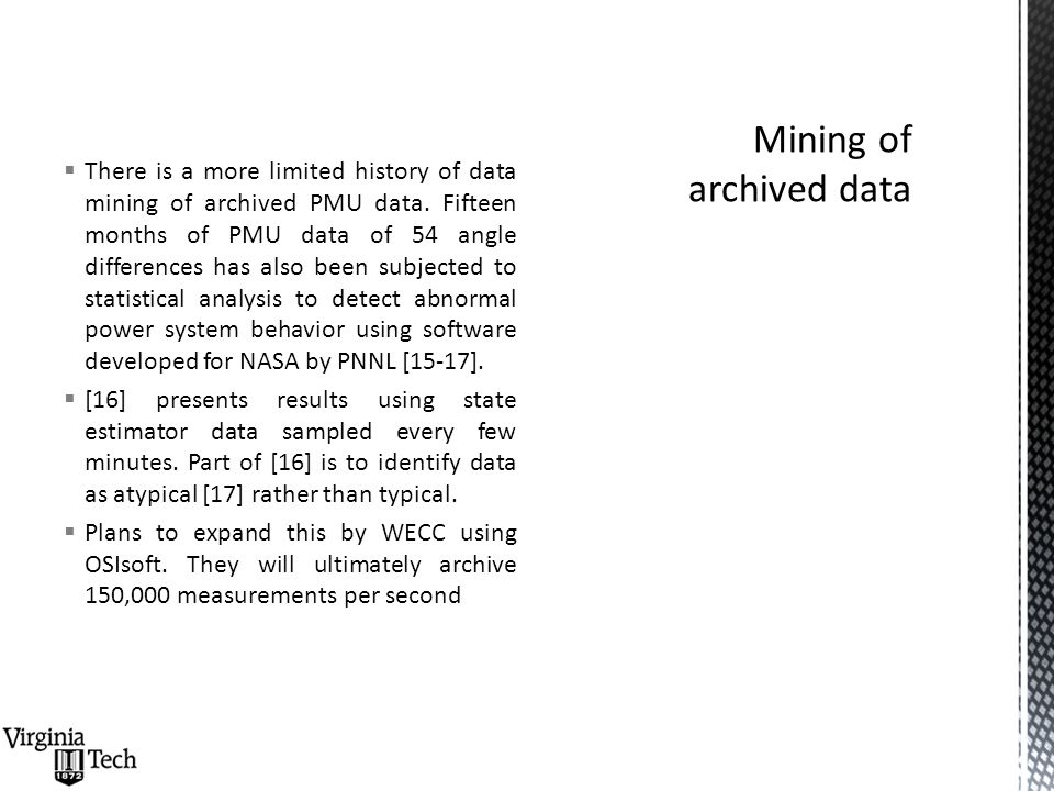  There is a more limited history of data mining of archived PMU data. Fifteen months of PMU data of 54 angle differences has also been subjected to s