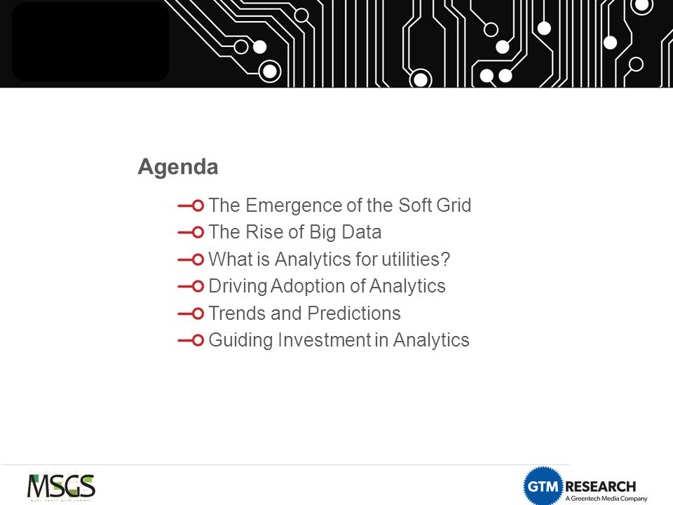 Agenda The Emergence of the Soft Grid The Rise of Big Data What is Analytics for utilities.