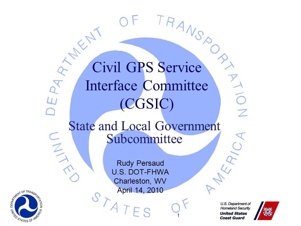 1 Civil GPS Service Interface Committee (CGSIC) Rudy Persaud U.S.