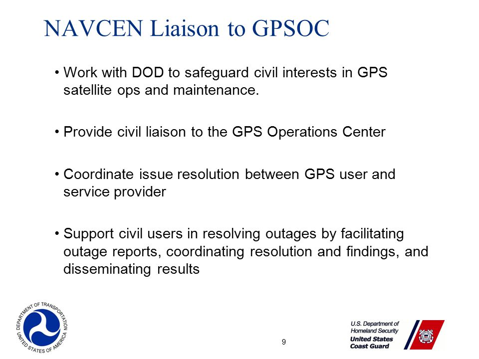 9 Work with DOD to safeguard civil interests in GPS satellite ops and maintenance.