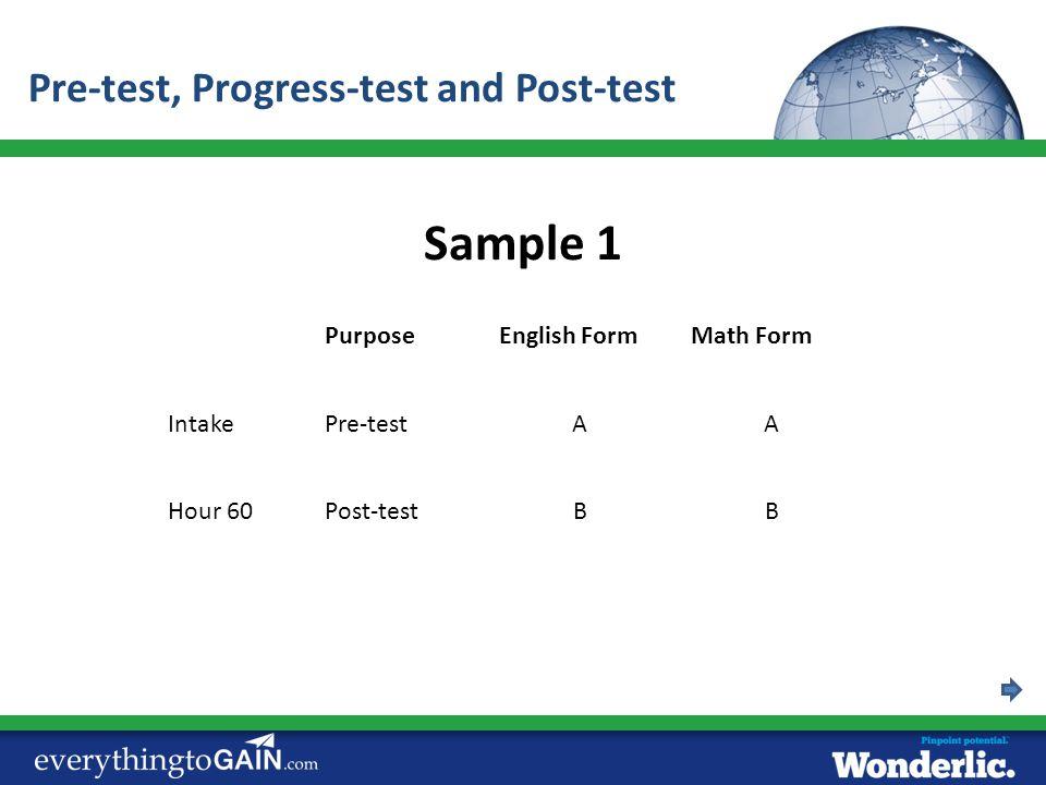 PurposeEnglish FormMath Form IntakePre-testAA Hour 60Post-testBB Sample 1 Pre-test, Progress-test and Post-test