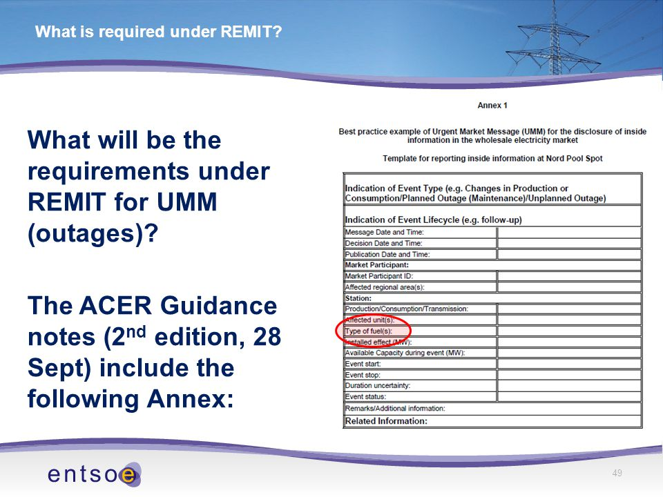 49 What is required under REMIT. What will be the requirements under REMIT for UMM (outages).