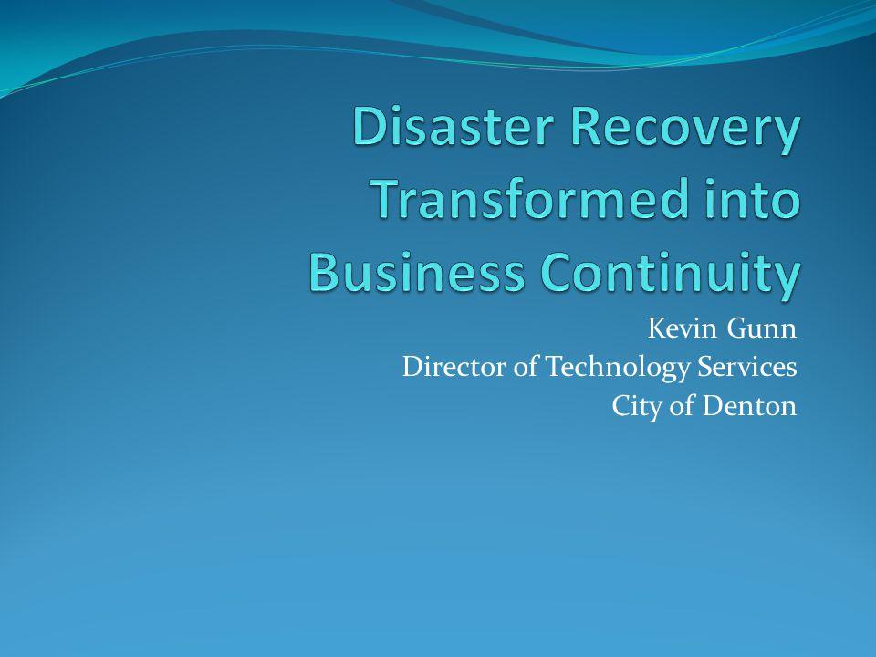 Kevin Gunn Director of Technology Services City of Denton