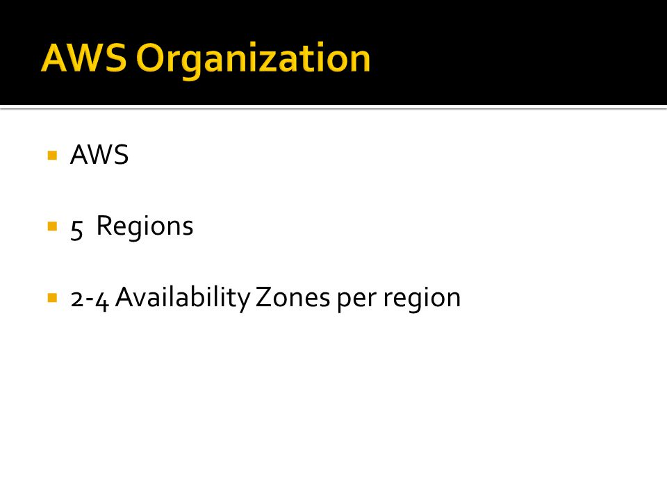  AWS  5 Regions  2-4 Availability Zones per region