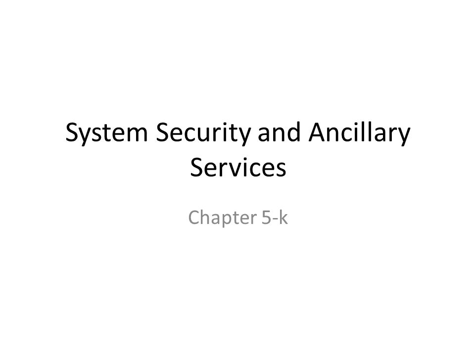 System Security and Ancillary Services Chapter 5-k