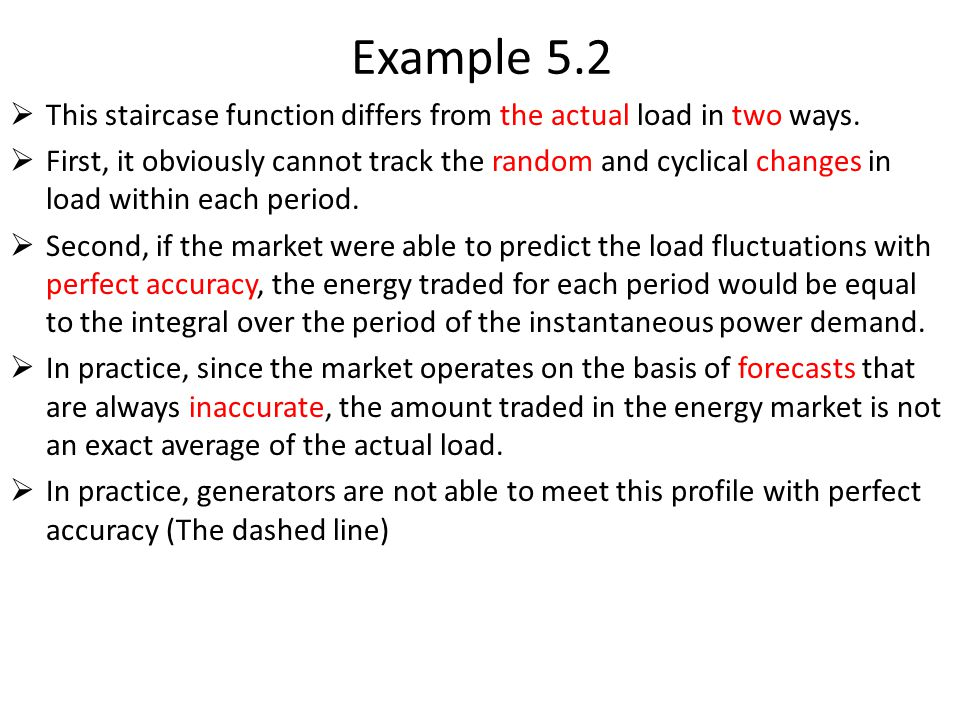  This staircase function differs from the actual load in two ways.  First, it obviously cannot track the random and cyclical changes in load within