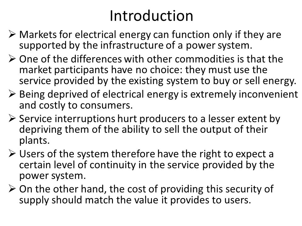 Introduction  On a basic level, security means that the power system should be kept in a state in which it can continue operating indefinitely if external conditions do not change.