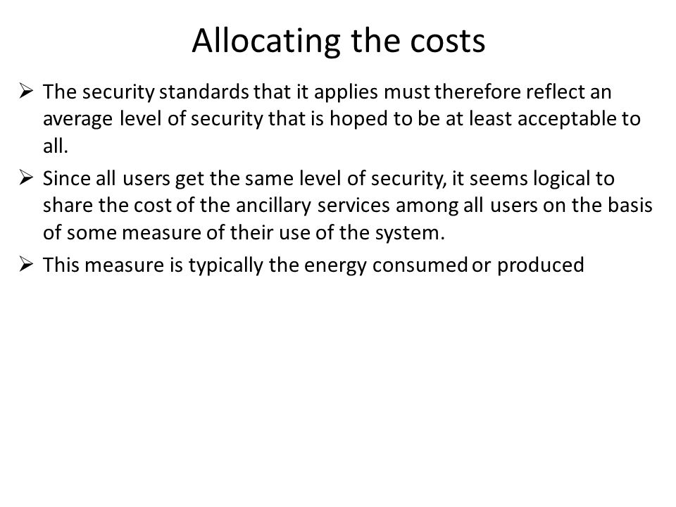 Allocating the costs  The security standards that it applies must therefore reflect an average level of security that is hoped to be at least accepta