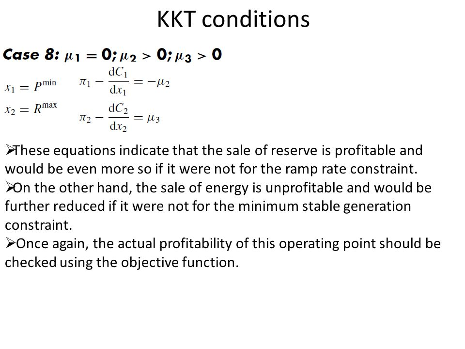 KKT conditions  These equations indicate that the sale of reserve is profitable and would be even more so if it were not for the ramp rate constraint