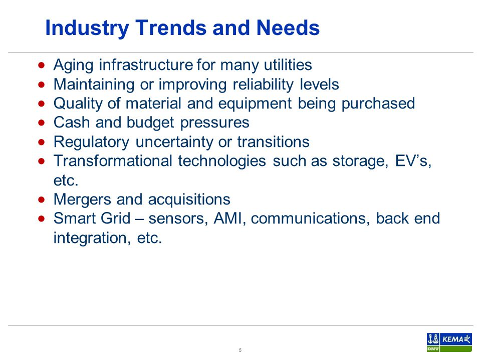 5  Aging infrastructure for many utilities  Maintaining or improving reliability levels  Quality of material and equipment being purchased  Cash and budget pressures  Regulatory uncertainty or transitions  Transformational technologies such as storage, EV's, etc.