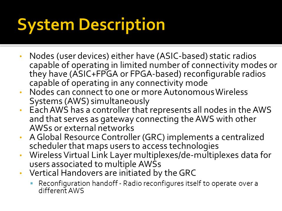 Nodes (user devices) either have (ASIC-based) static radios capable of operating in limited number of connectivity modes or they have (ASIC+FPGA or FP