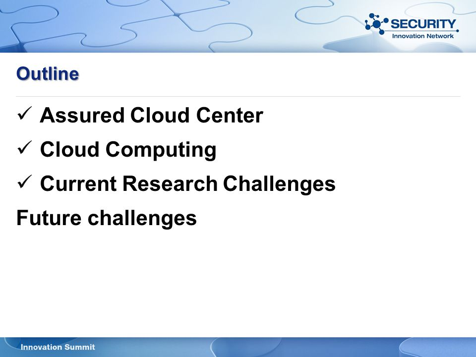 Outline Assured Cloud Center Cloud Computing Current Research Challenges Future challenges
