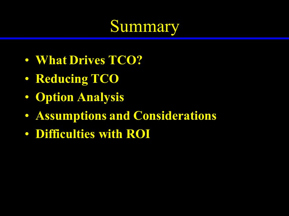 Summary What Drives TCO.