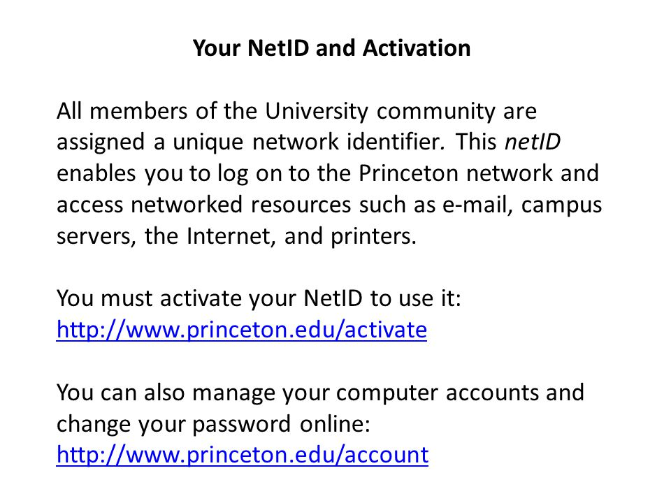 Your NetID and Activation All members of the University community are assigned a unique network identifier.