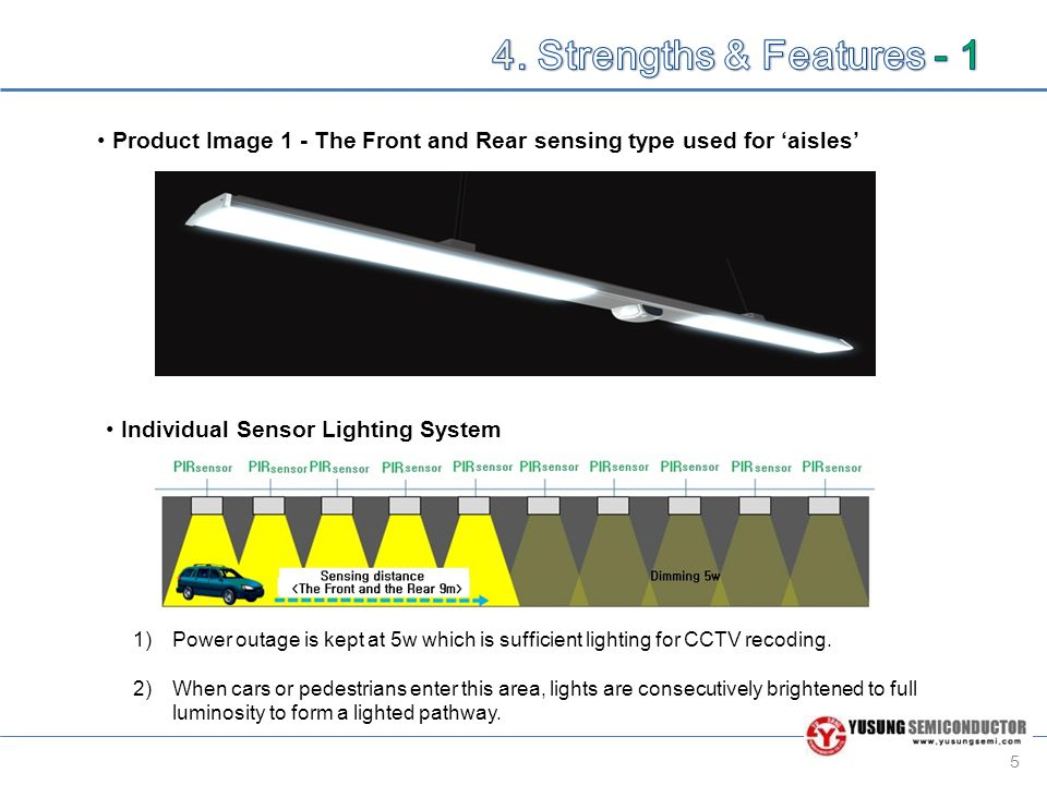 6 Product Image 2 – Distal sensing type for Parking Spaces Individual Sensor Lighting System 1)Power outage is kept at 5w that is sufficient lighting for CCTV recoding.