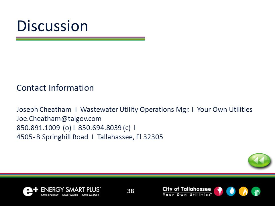 38 Discussion Contact Information Joseph Cheatham I Wastewater Utility Operations Mgr.