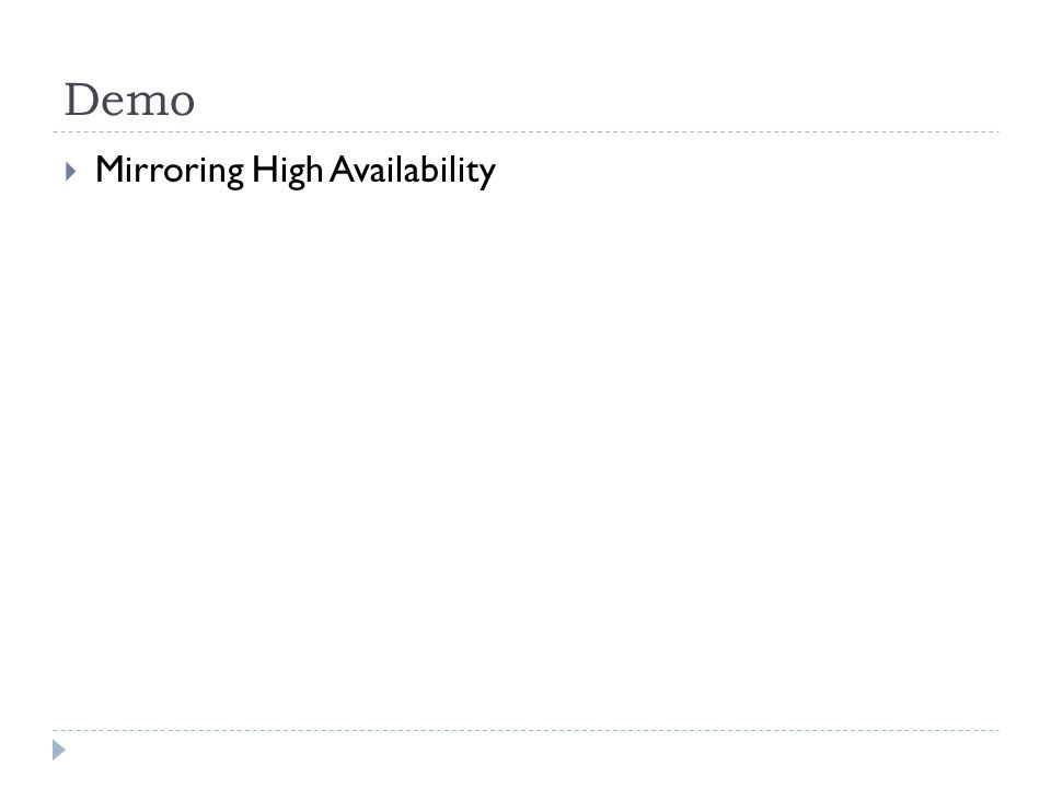 Demo  Mirroring High Availability