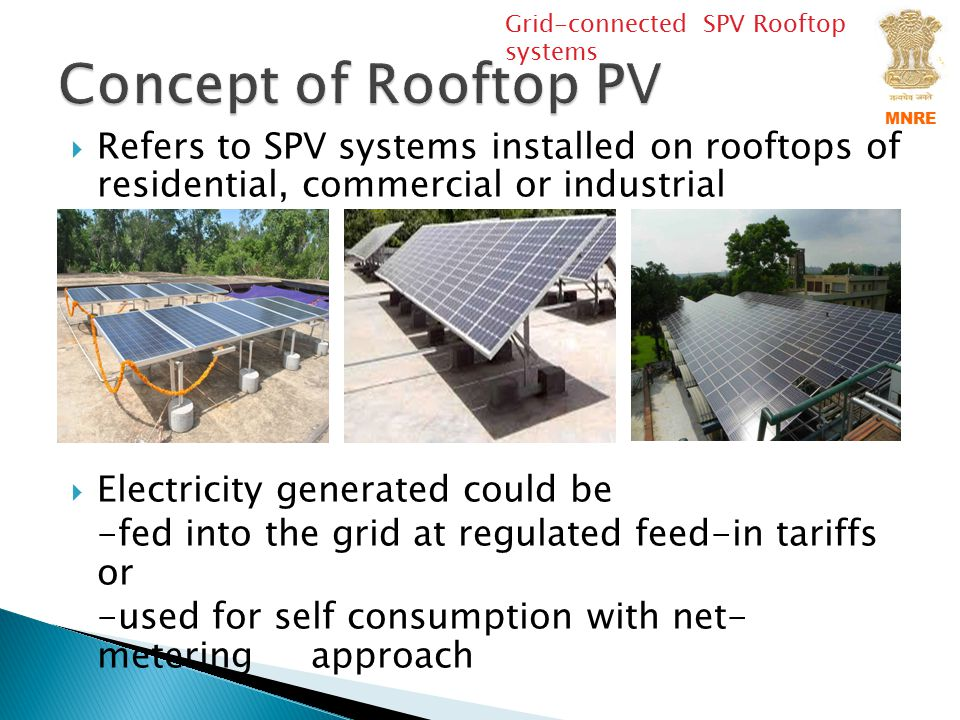 Area of intervention Action requiredRoles and responsibilities Self- consumption during power outage Grid interactive system with storage should be promoted.