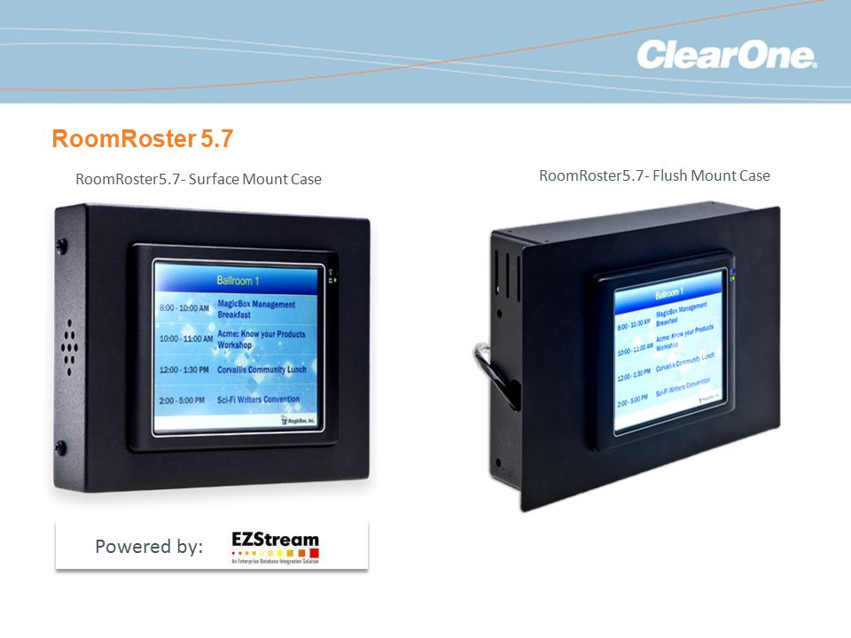 RoomRoster 5.7 RoomRoster5.7- Flush Mount Case Powered by: RoomRoster5.7- Surface Mount Case